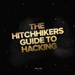 Hitchhiker's Guide to Hacking